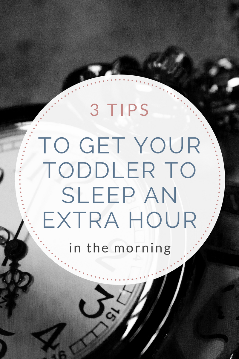 3 tips to get your toddler to sleep an extra hour in the mornings