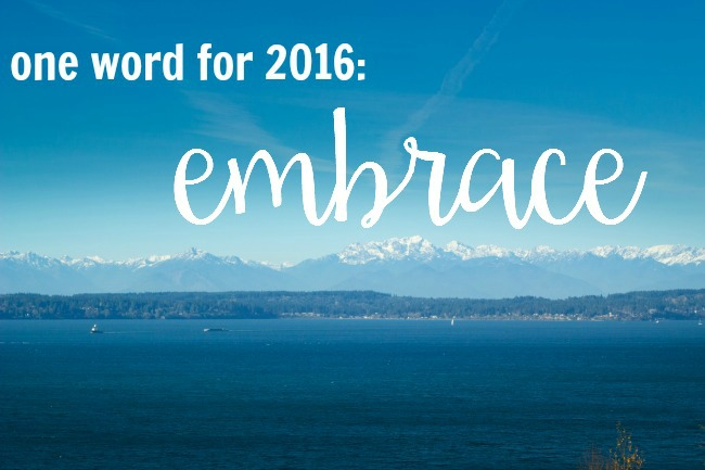 One word for 2016: Embrace