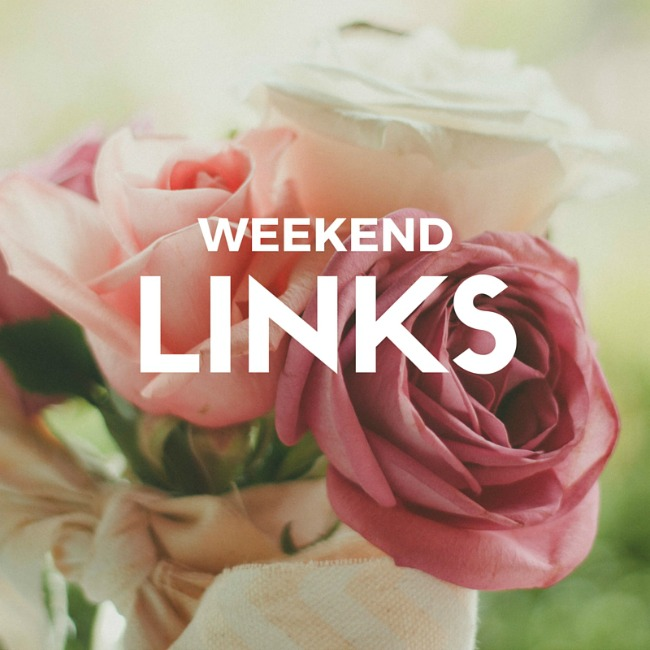 links for your weekend
