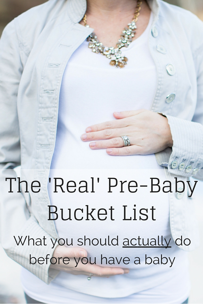 The 'Real' Pre-Baby Bucket List
