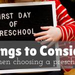 Things To Consider When Choosing a Preschool