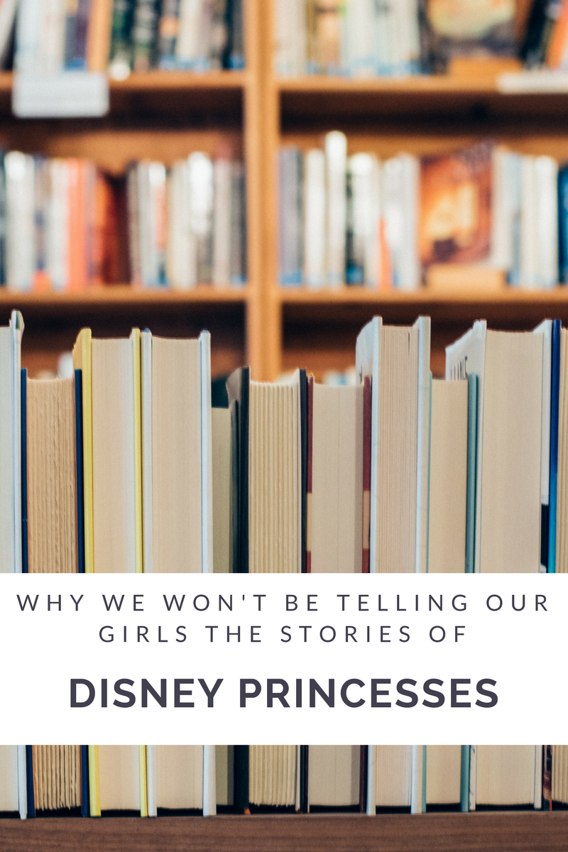 Why we won't be reading Disney princess stories to our young girls