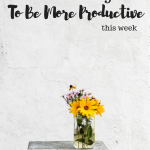 Three things I'm doing to be more productive this week
