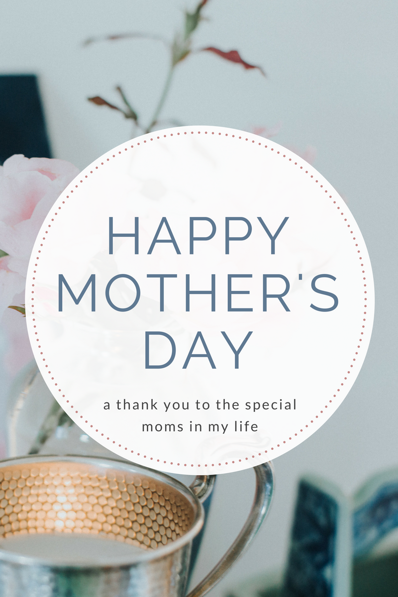 Thank you to the moms in my life