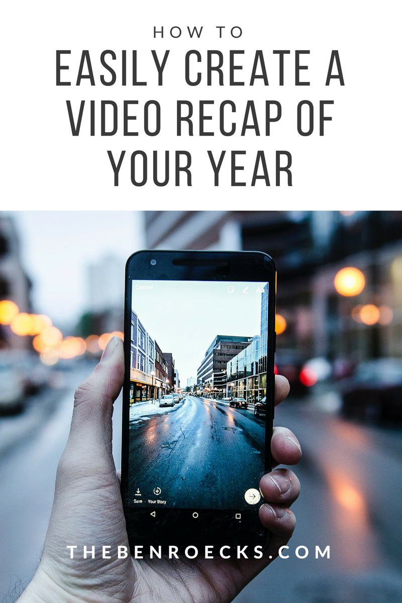 Tips to Easily Create A Video Recap of Your Year