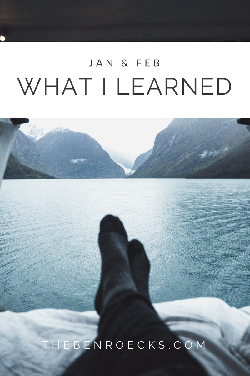 What I Learned in January & February