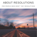 A new way to think about resolutions (especially for overwhelmed moms!)
