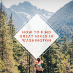How To Find Great Hikes In Washington