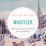 Adventuring with Kids: Skiing in Whistler