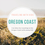 Adventuring with Kids: The Oregon Coast
